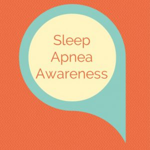 Sleep Apnea Awareness