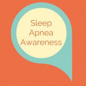 Sleep Apnea Awareness