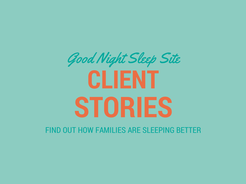 Sleep consultant client stories