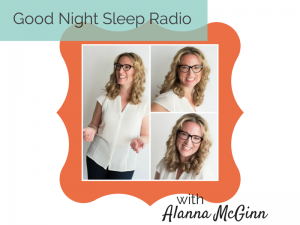 Good Night Sleep consulant radio show with Alanna McGinn