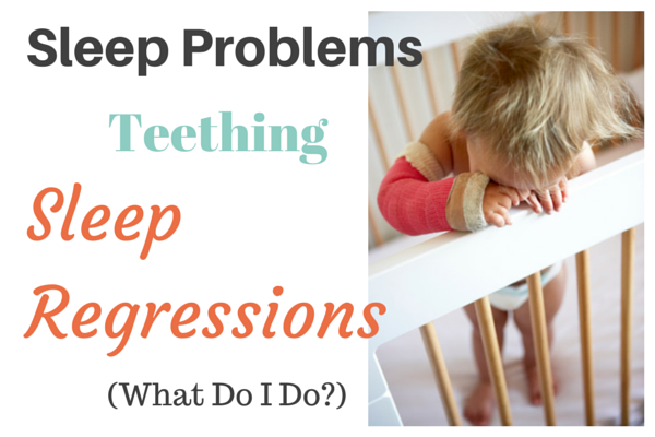 sleep regressions, teething, night wakings, 4 month sleep regression