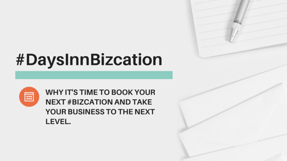 Why It's Time to Book Your #DaysInnBizcation Work Retreat