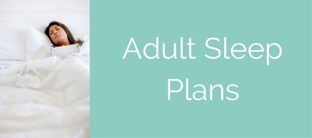 Adult Sleep Plans