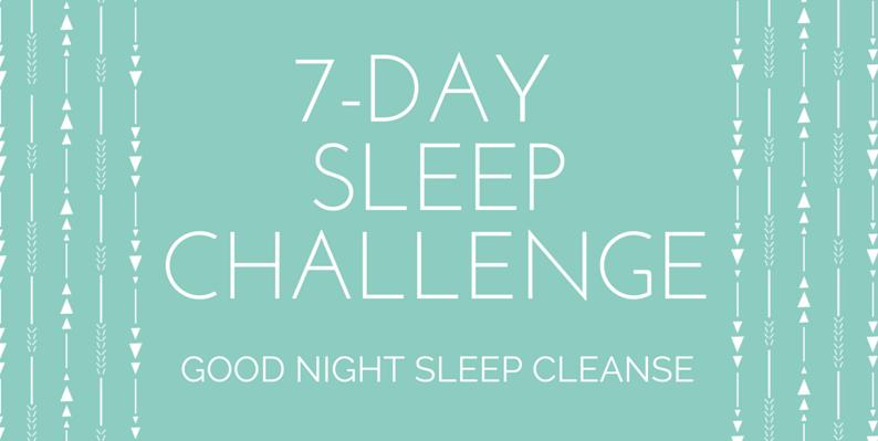 7-Day Sleep Challenge Good Night Sleep Cleanse