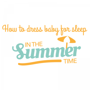 how to dress baby for sleep in the summer