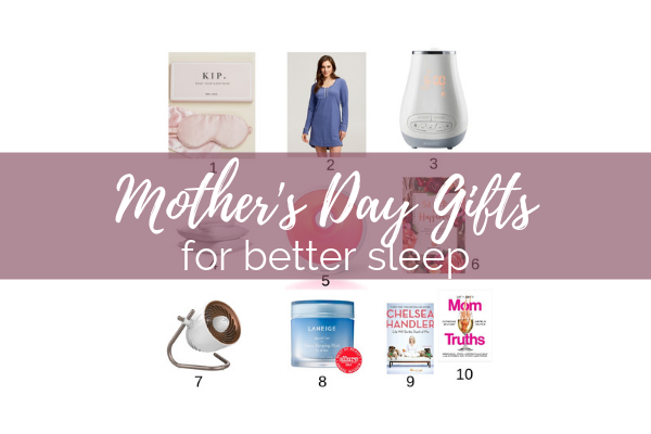 Top Mother's Day Gift Ideas For Moms Who Want To Sleep Better